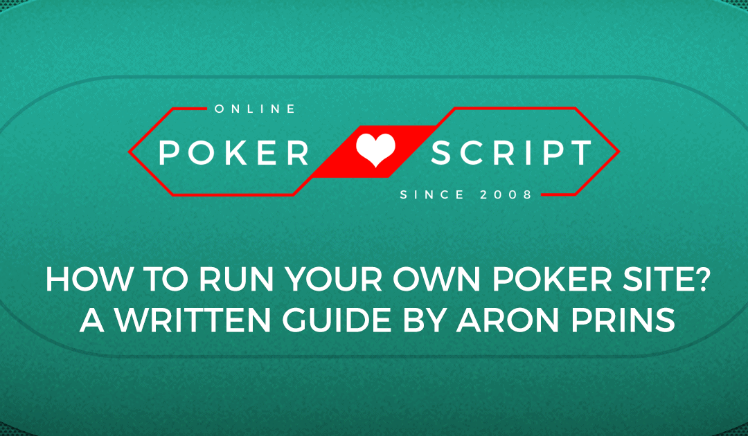 How to run your own poker site?