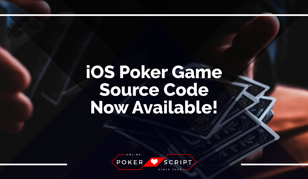 iOS Poker Game Source Code – Now Available!